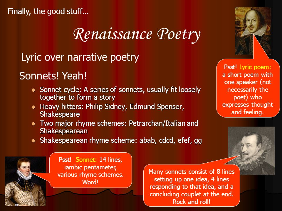 Renaissance Poetry Lyric over narrative poetry Sonnets! Yeah!