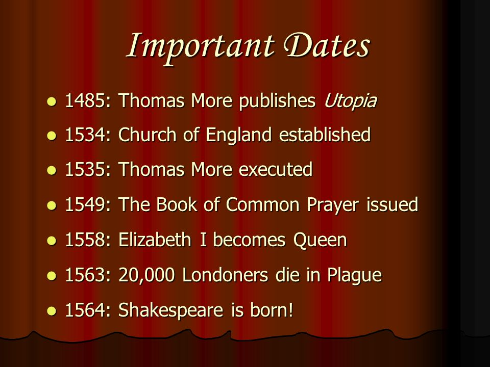 Important Dates 1485: Thomas More publishes Utopia