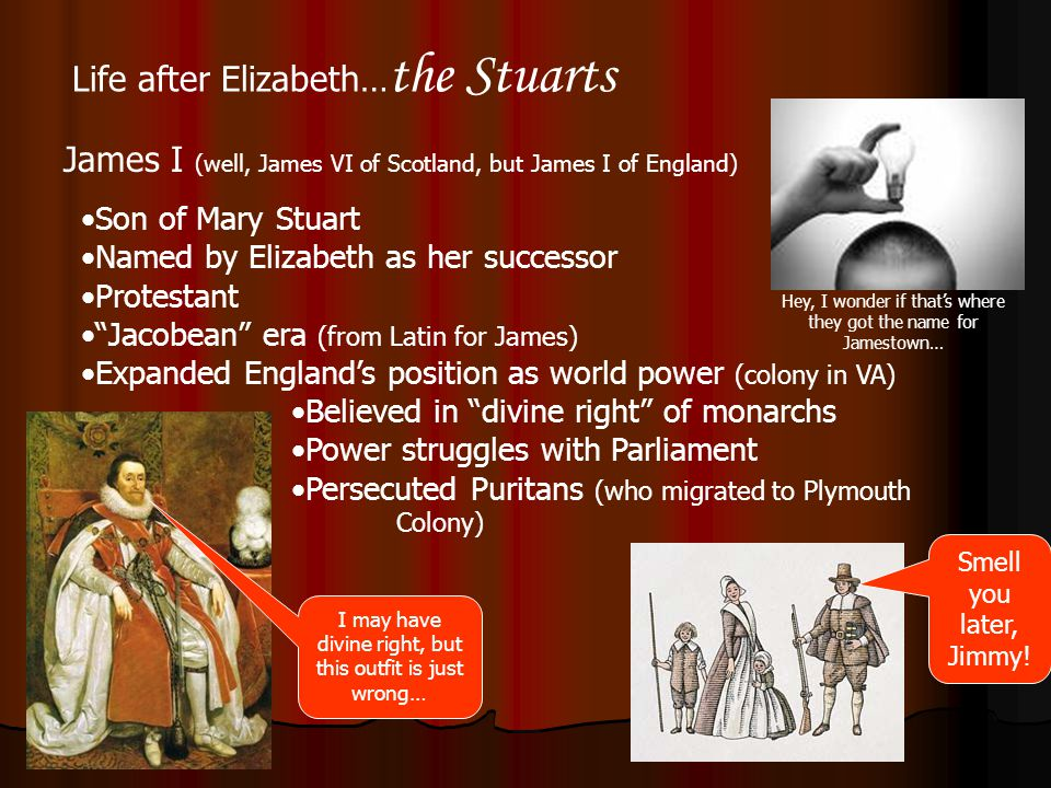 Life after Elizabeth…the Stuarts