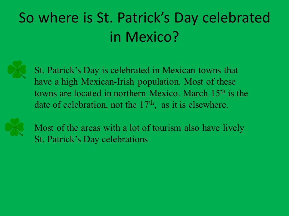So where is St. Patrick's Day celebrated in Mexico