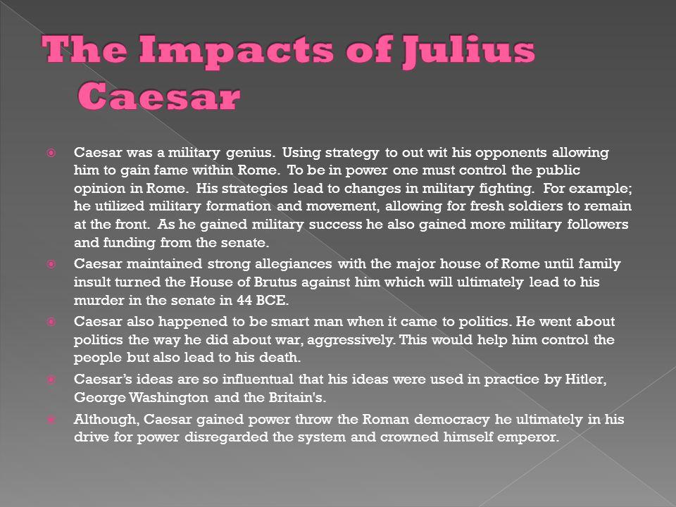 The Impacts of Julius Caesar