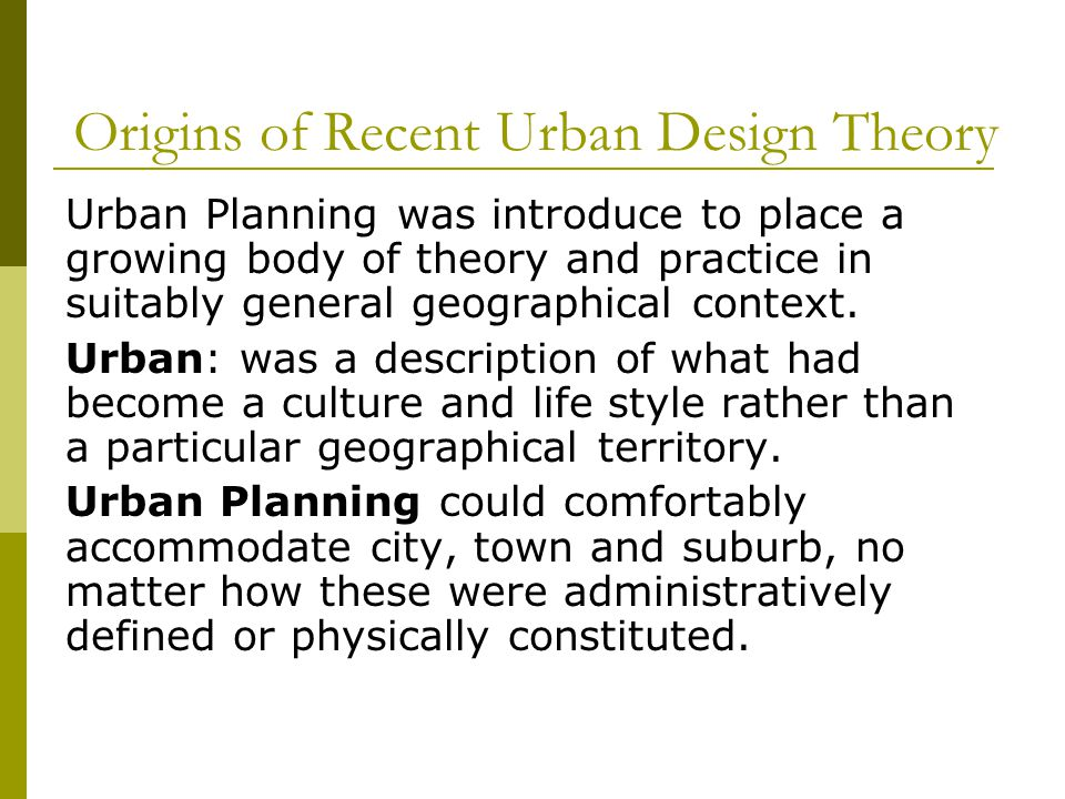 Origins of Recent Urban Design Theory