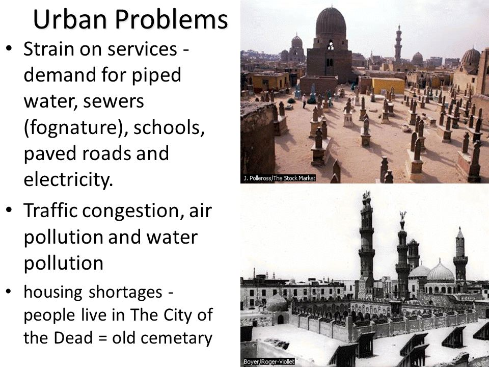 Urban Problems Strain on services - demand for piped water, sewers (fognature), schools, paved roads and electricity.