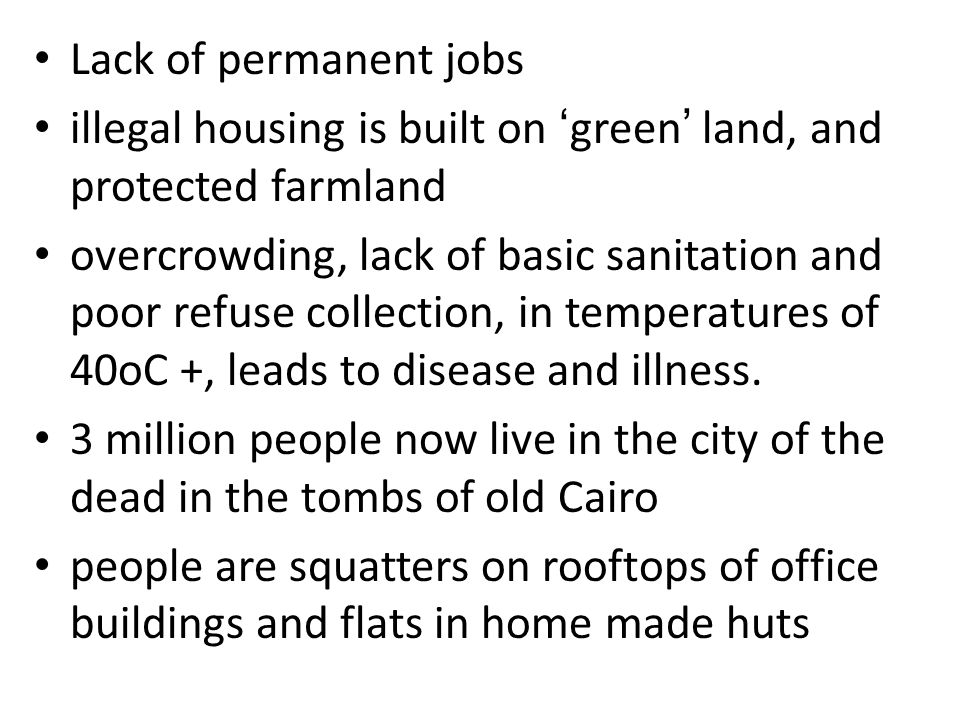 Lack of permanent jobs illegal housing is built on 'green' land, and protected farmland.