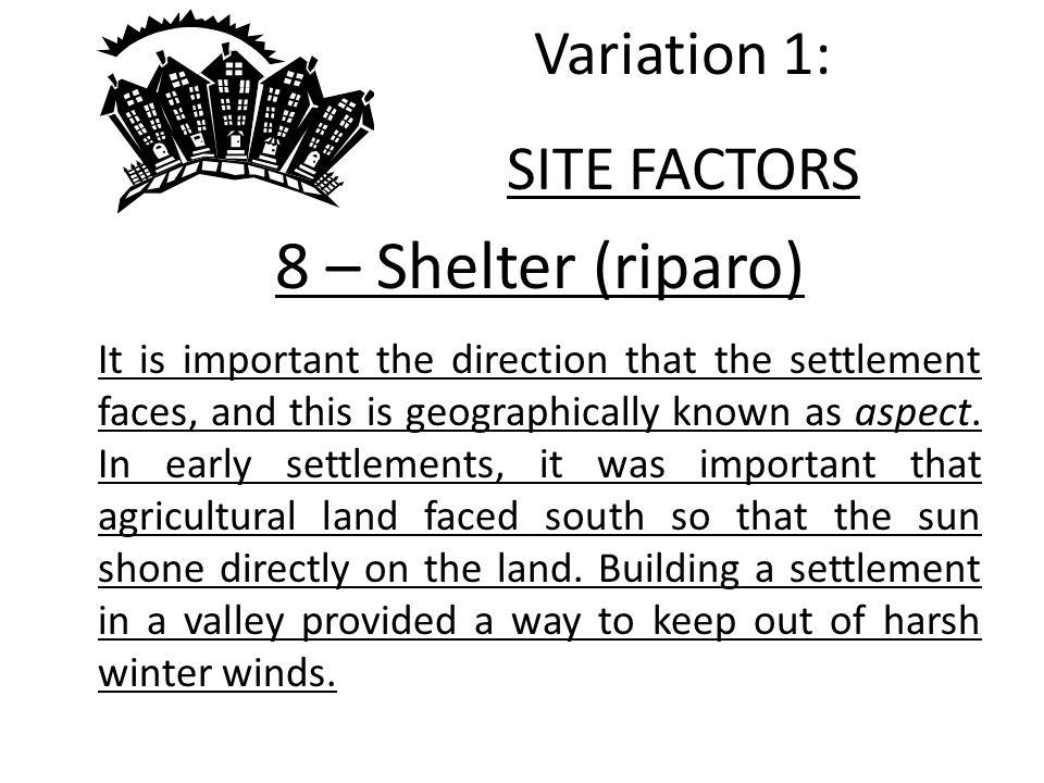 8 – Shelter (riparo) Variation 1: SITE FACTORS
