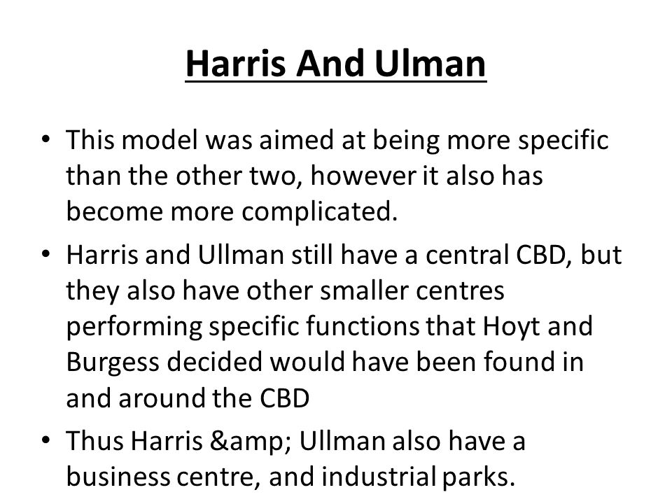 Harris And Ulman This model was aimed at being more specific than the other two, however it also has become more complicated.
