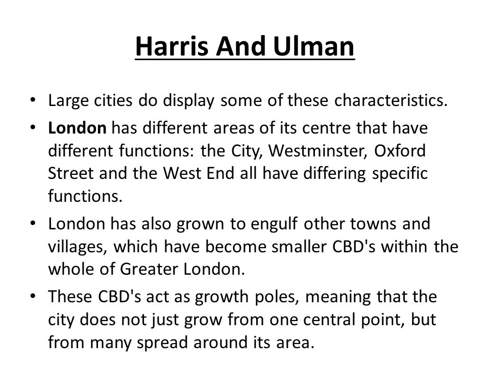 Harris And Ulman Large cities do display some of these characteristics.