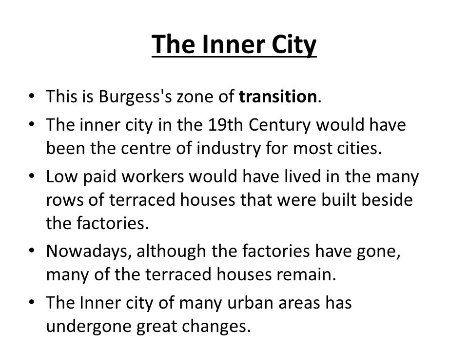 The Inner City This is Burgess s zone of transition.