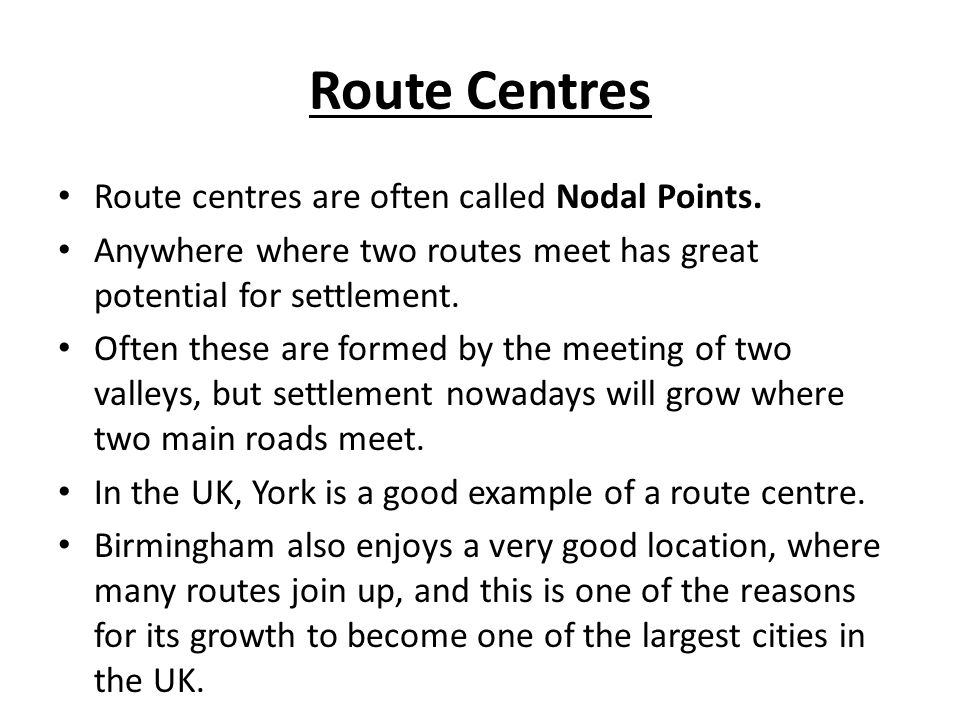 Route Centres Route centres are often called Nodal Points.