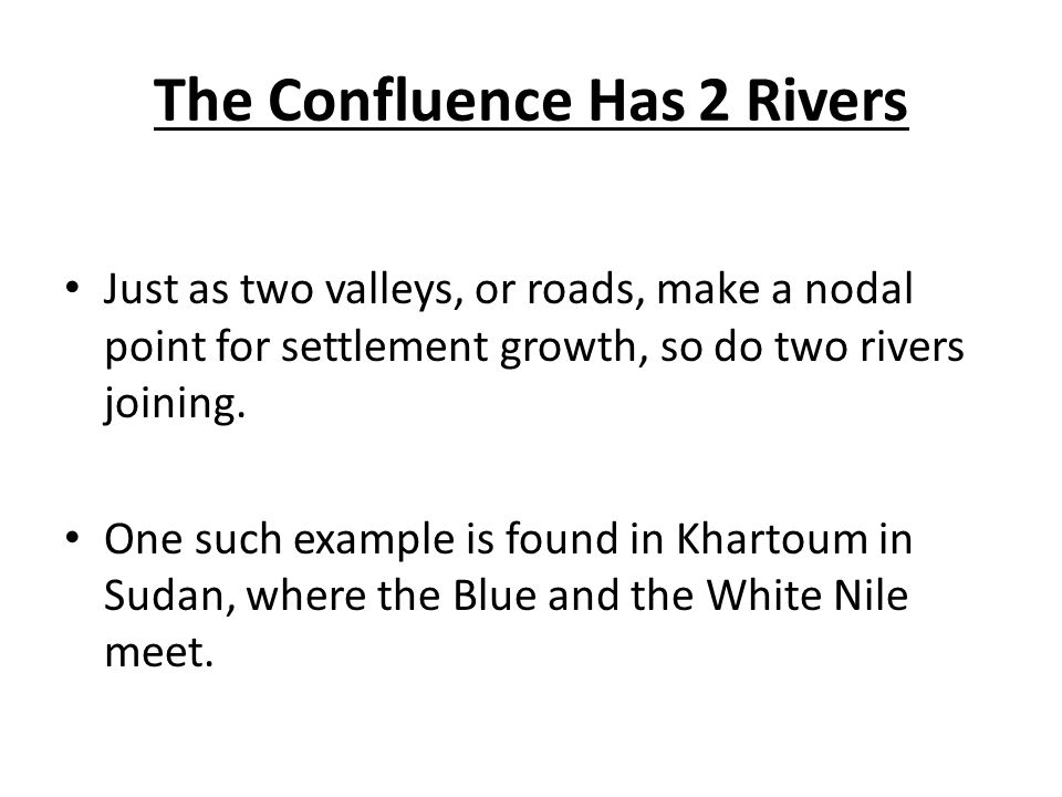 The Confluence Has 2 Rivers