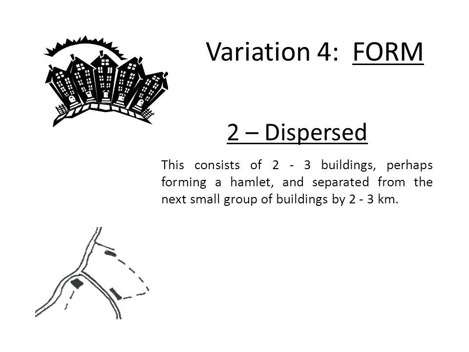 Variation 4: FORM 2 – Dispersed