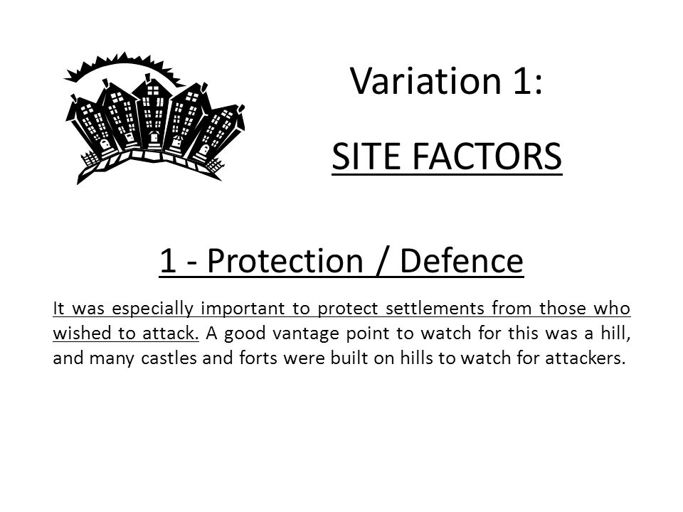 Variation 1: SITE FACTORS 1 - Protection / Defence