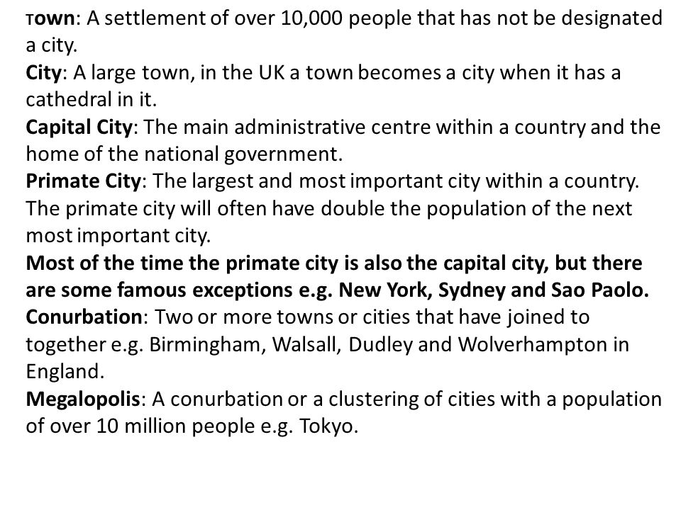Town: A settlement of over 10,000 people that has not be designated a city.