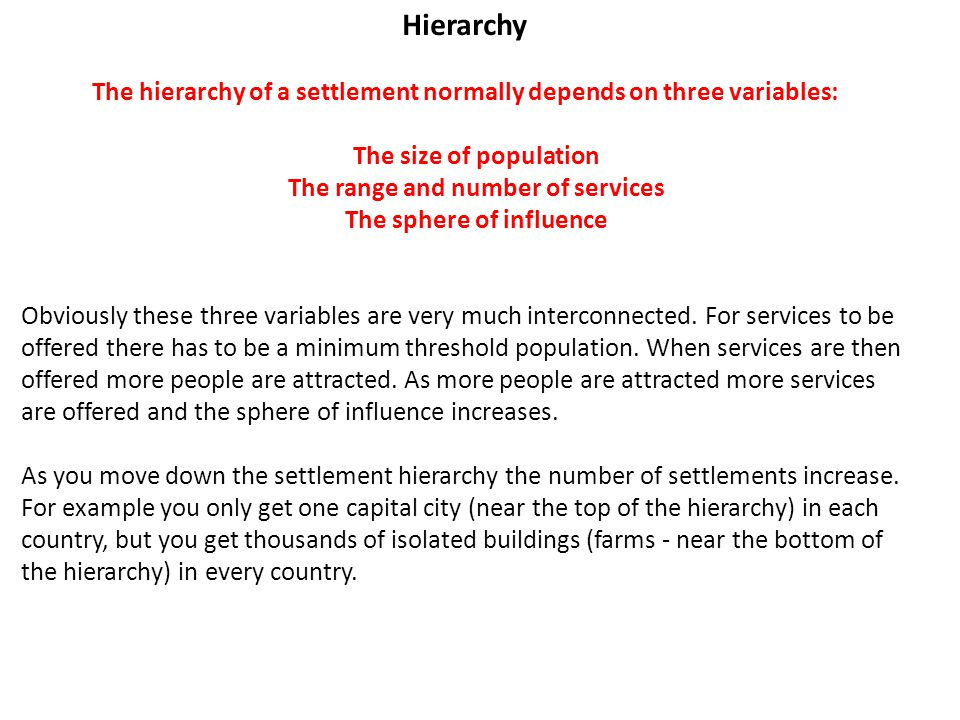Hierarchy The hierarchy of a settlement normally depends on three variables: The size of population.