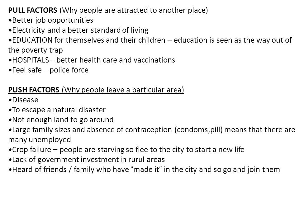 PULL FACTORS (Why people are attracted to another place)