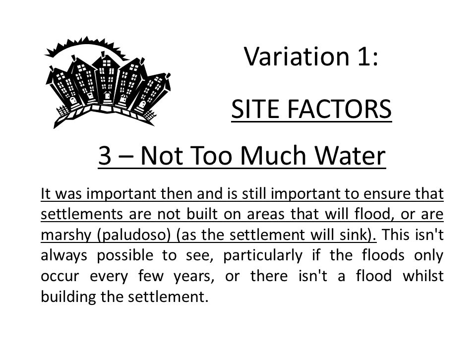 Variation 1: SITE FACTORS 3 – Not Too Much Water