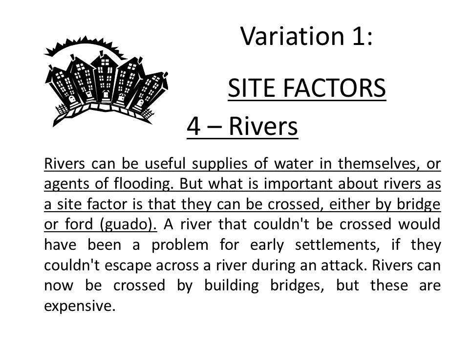 Variation 1: SITE FACTORS 4 – Rivers