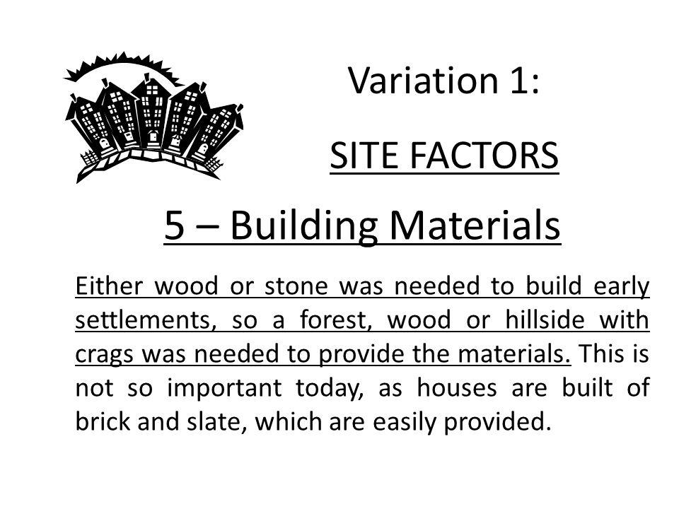 5 – Building Materials Variation 1: SITE FACTORS