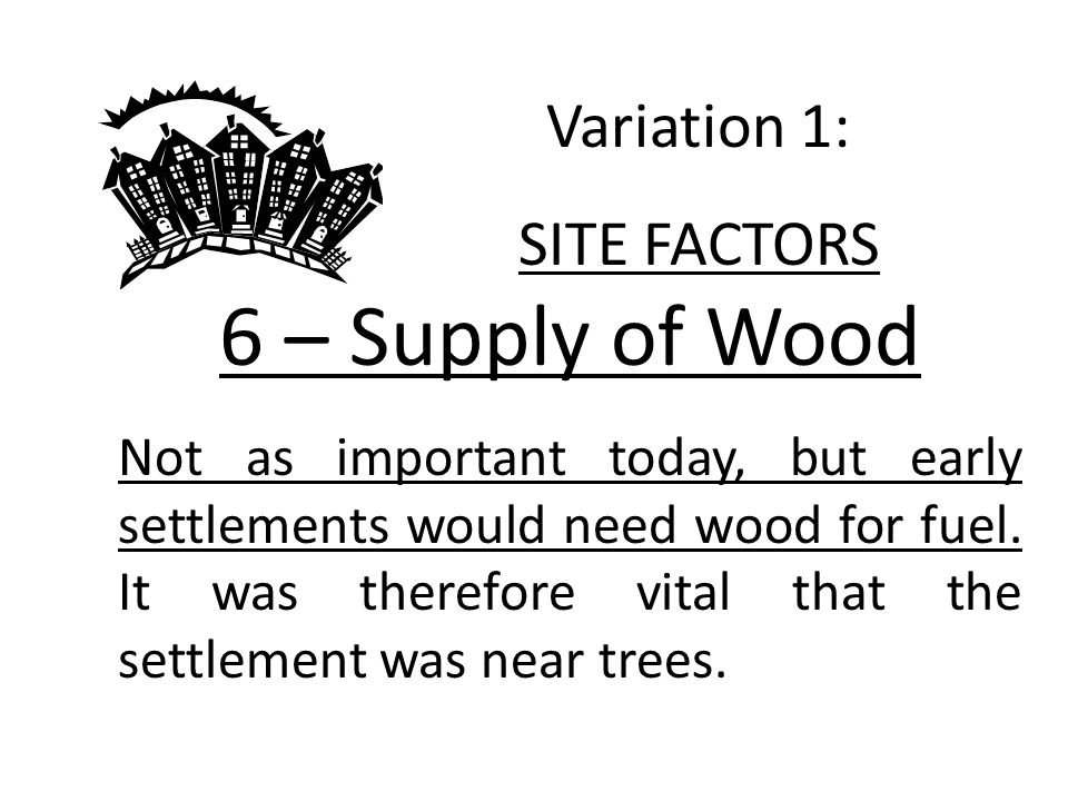 6 – Supply of Wood Variation 1: SITE FACTORS