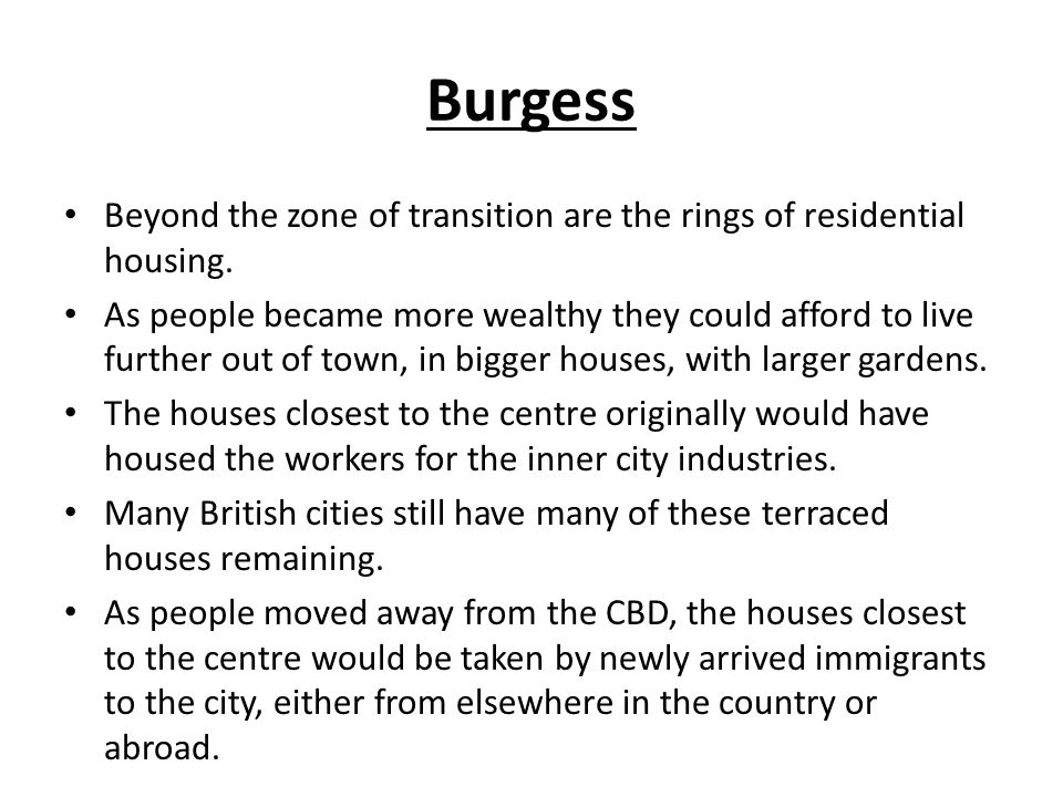 Burgess Beyond the zone of transition are the rings of residential housing.