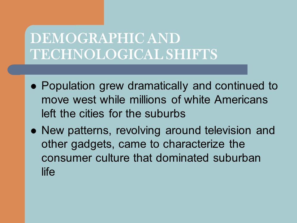 DEMOGRAPHIC AND TECHNOLOGICAL SHIFTS