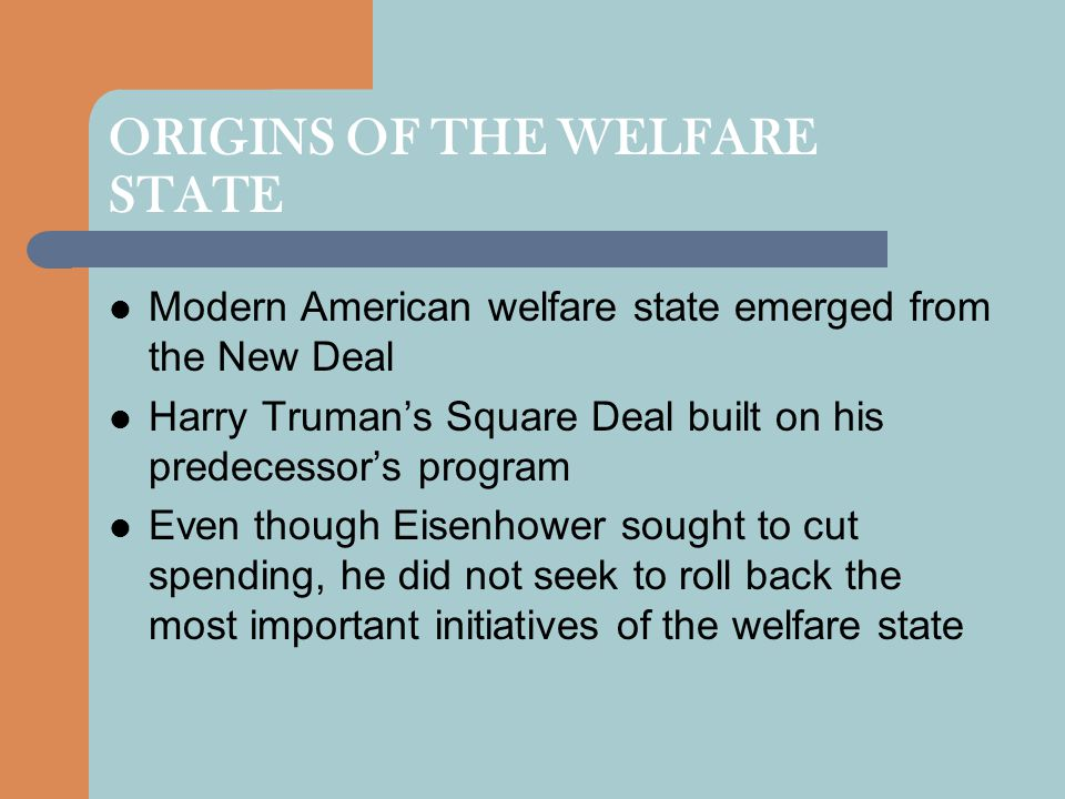 ORIGINS OF THE WELFARE STATE
