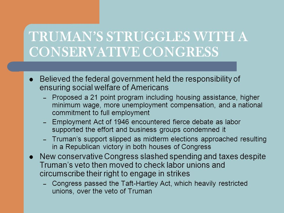 TRUMAN'S STRUGGLES WITH A CONSERVATIVE CONGRESS