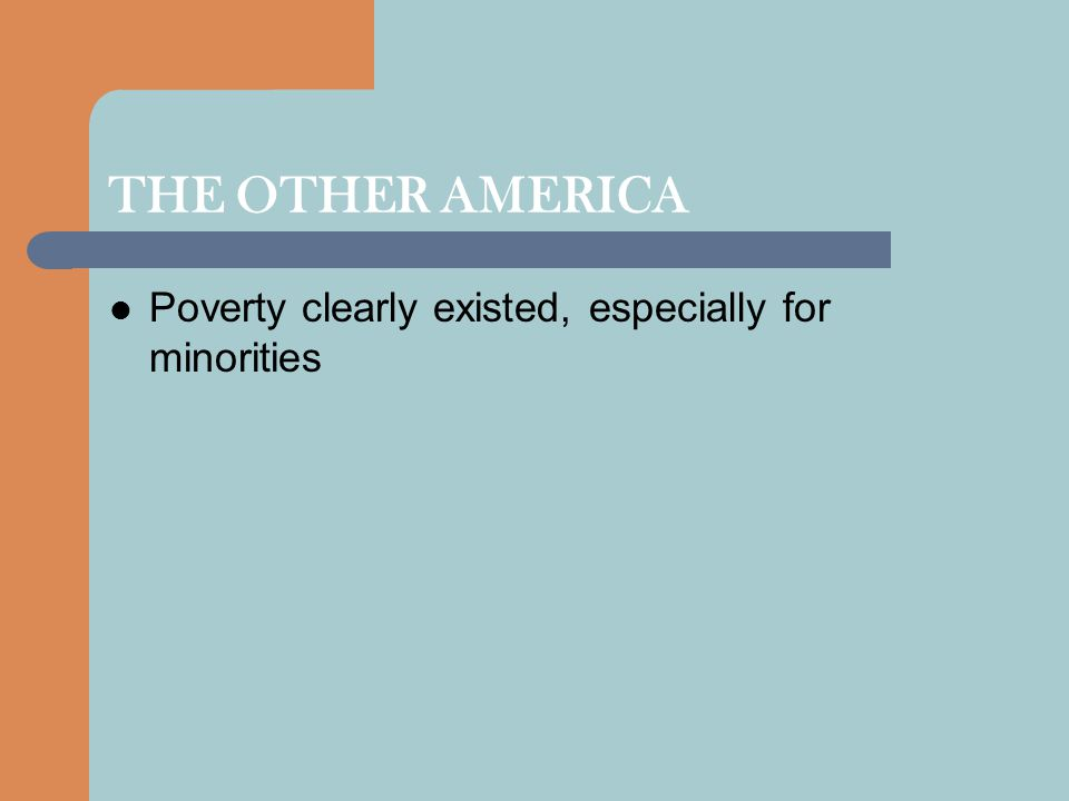 THE OTHER AMERICA Poverty clearly existed, especially for minorities