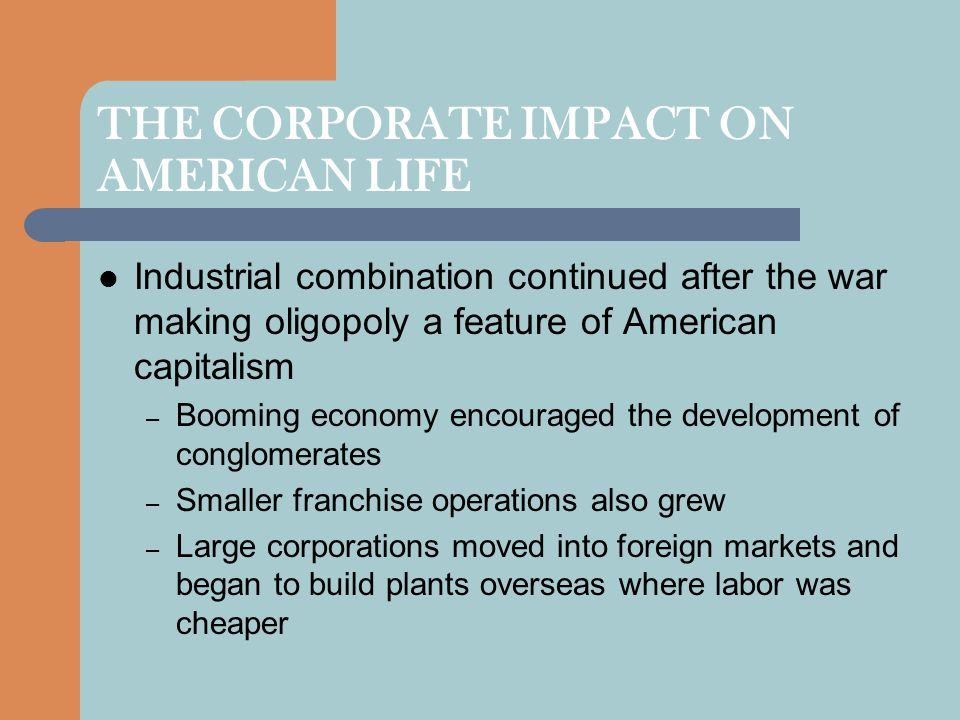 THE CORPORATE IMPACT ON AMERICAN LIFE