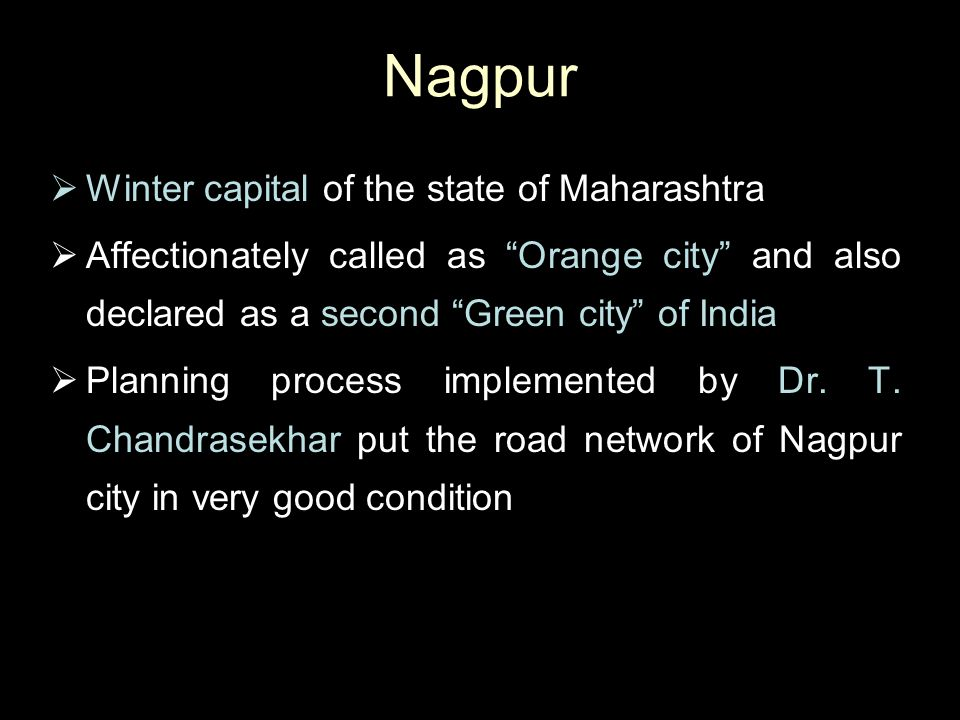 Nagpur Winter capital of the state of Maharashtra
