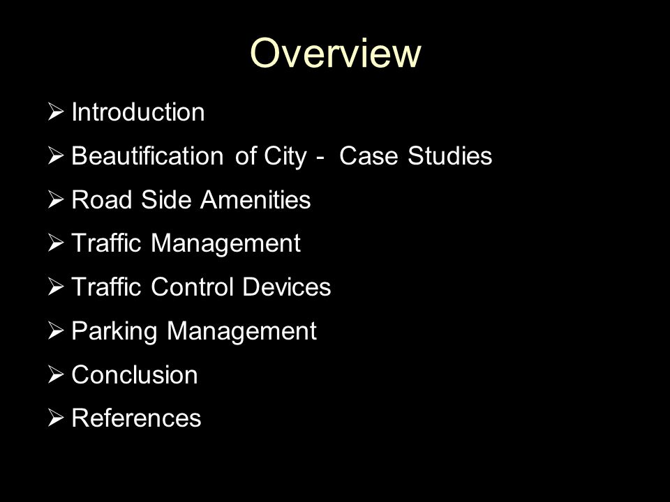 Overview Introduction Beautification of City - Case Studies