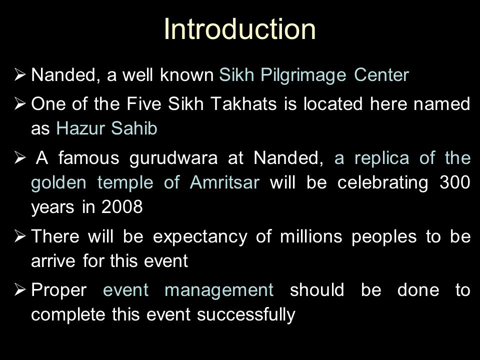 Introduction Nanded, a well known Sikh Pilgrimage Center