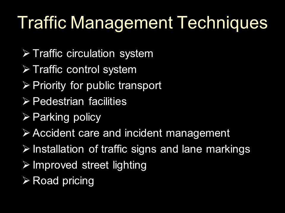 Traffic Management Techniques