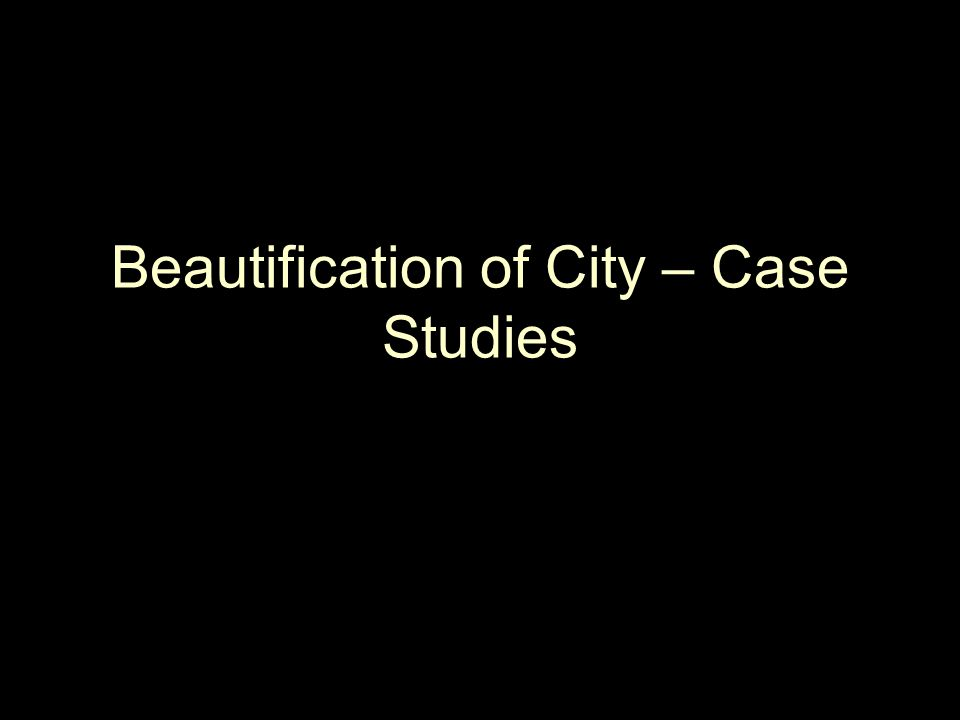 Beautification of City – Case Studies