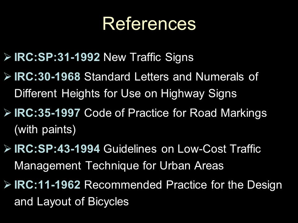 References IRC:SP:31-1992 New Traffic Signs