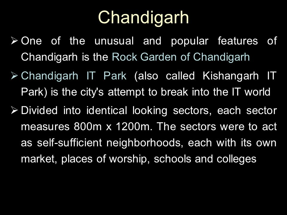 Chandigarh One of the unusual and popular features of Chandigarh is the Rock Garden of Chandigarh.