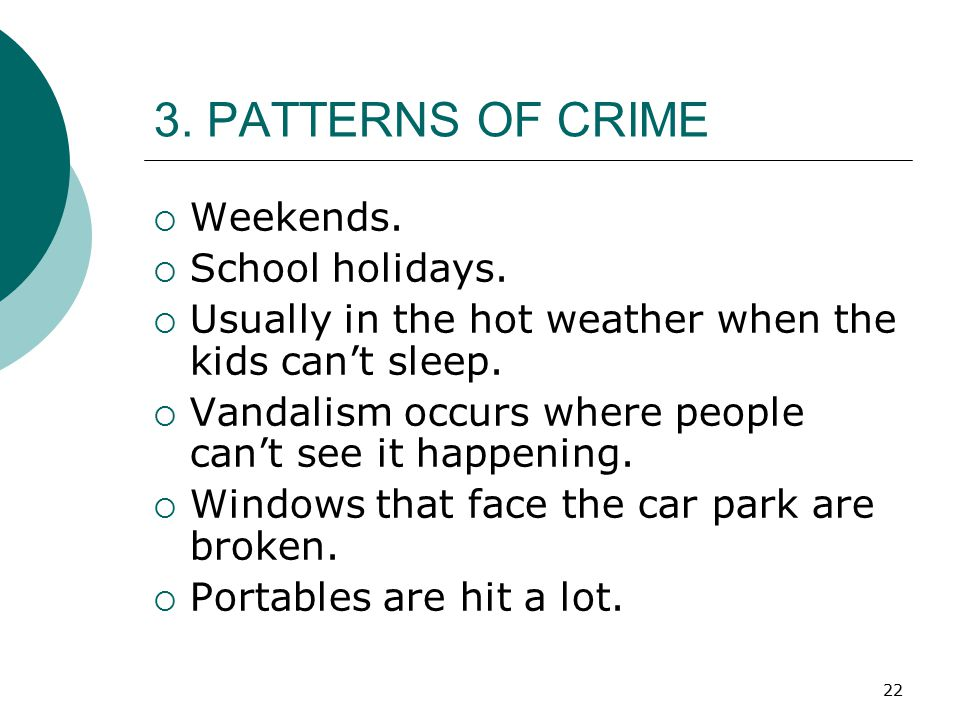 3. PATTERNS OF CRIME Weekends. School holidays.