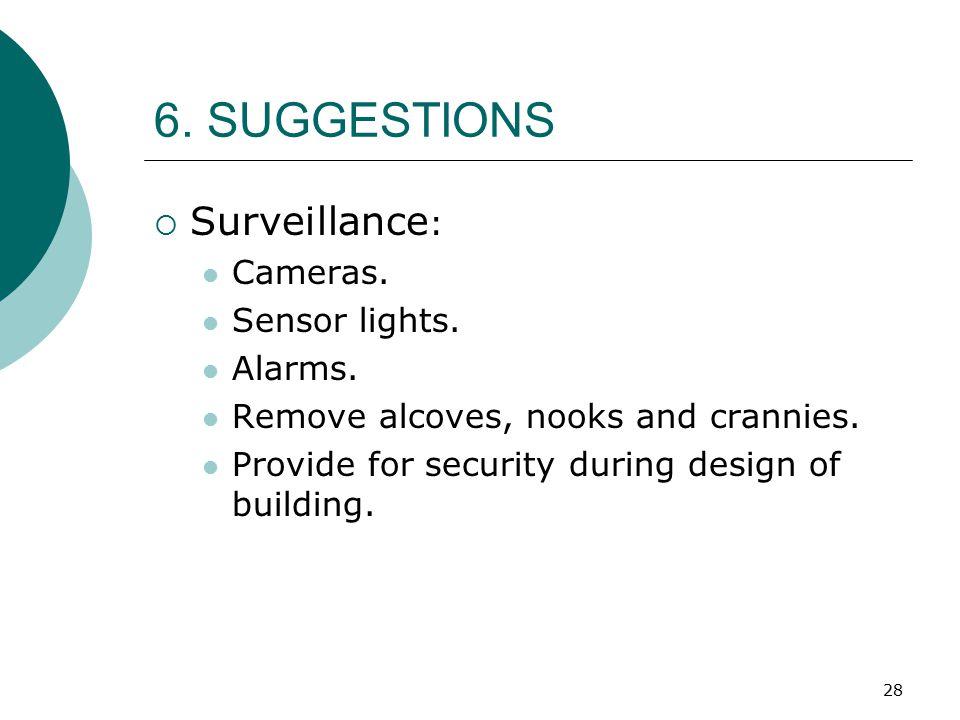 6. SUGGESTIONS Surveillance: Cameras. Sensor lights. Alarms.