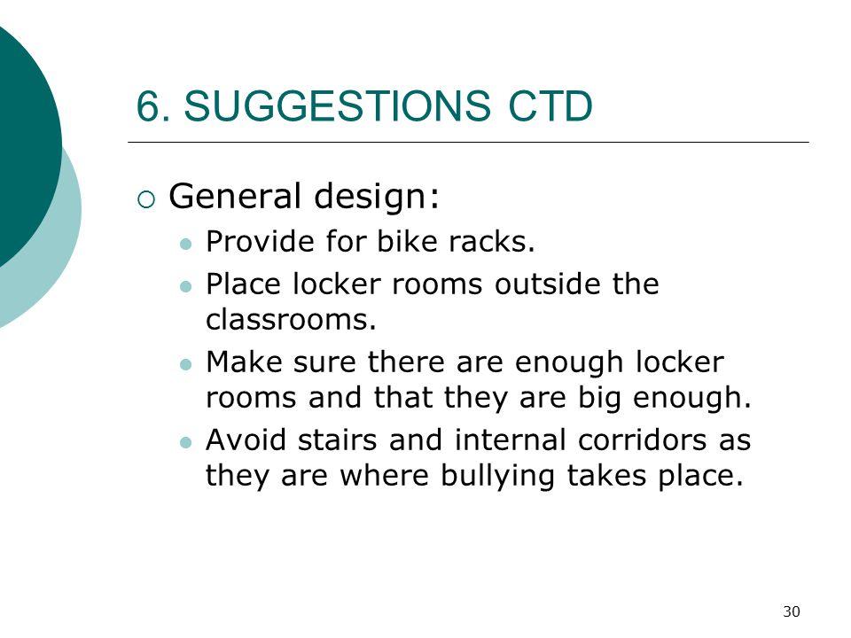 6. SUGGESTIONS CTD General design: Provide for bike racks.