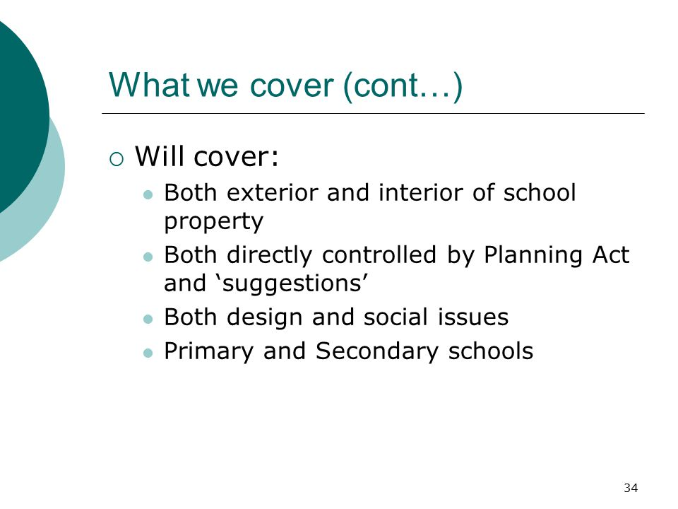 What we cover (cont…) Will cover: