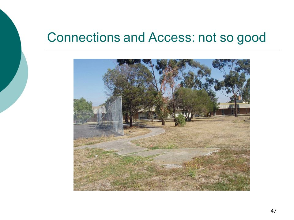Connections and Access: not so good