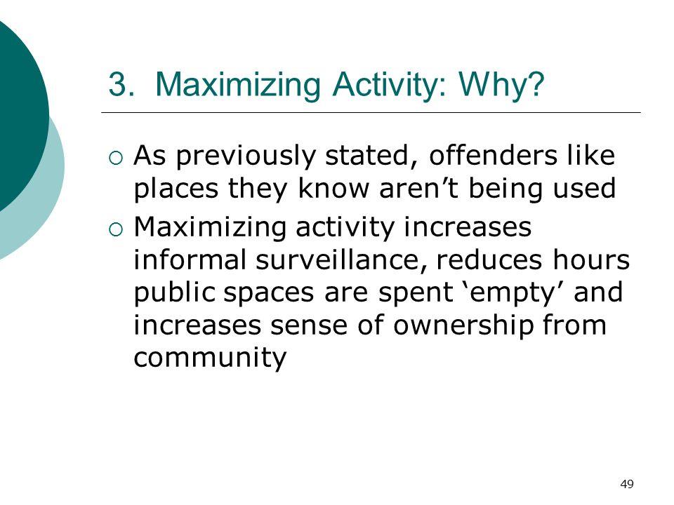 3. Maximizing Activity: Why