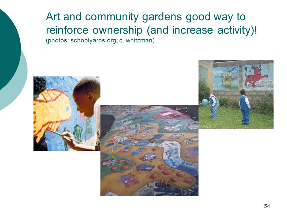 Art and community gardens good way to reinforce ownership (and increase activity).