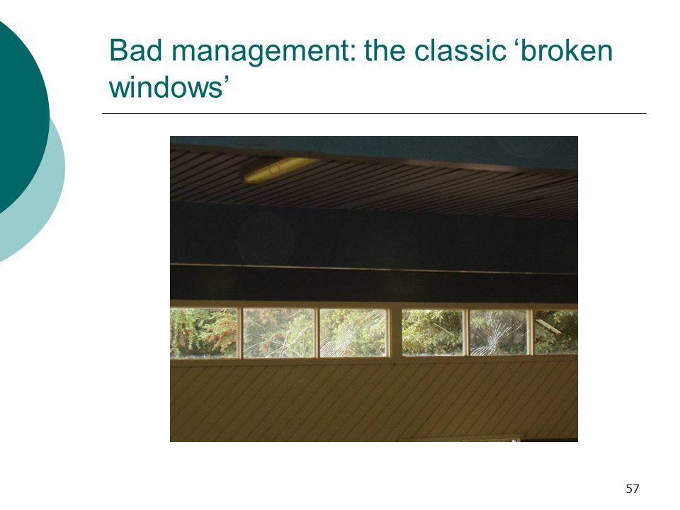 Bad management: the classic 'broken windows'