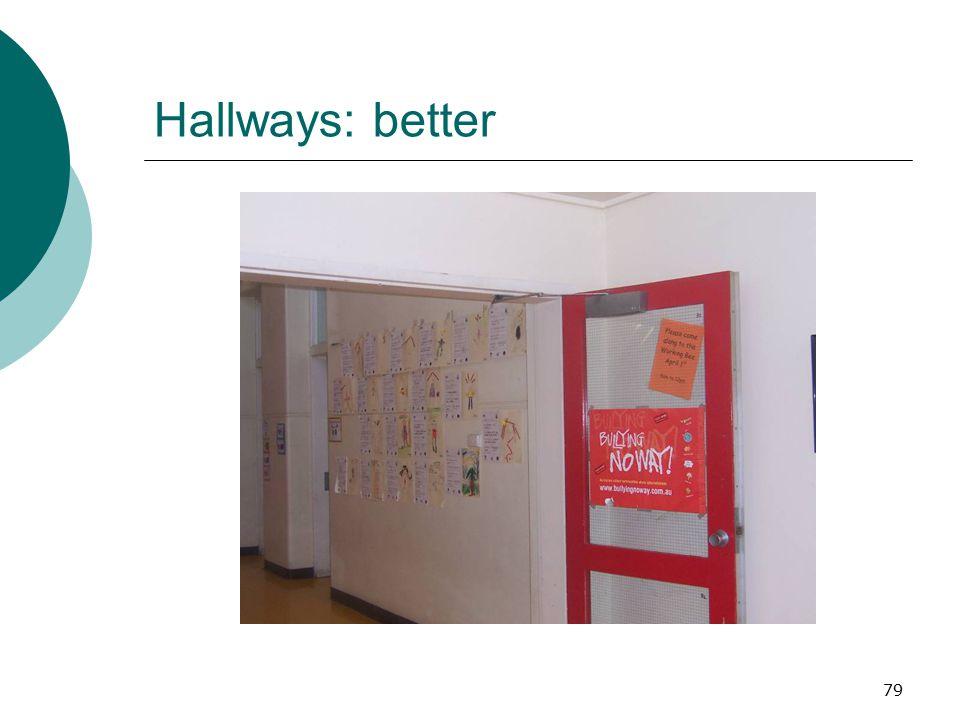 Hallways: better