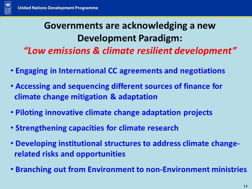Governments are acknowledging a new Development Paradigm: