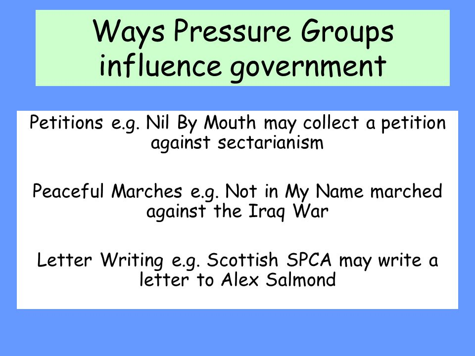 Ways Pressure Groups influence government