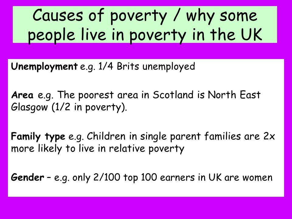 Causes of poverty / why some people live in poverty in the UK