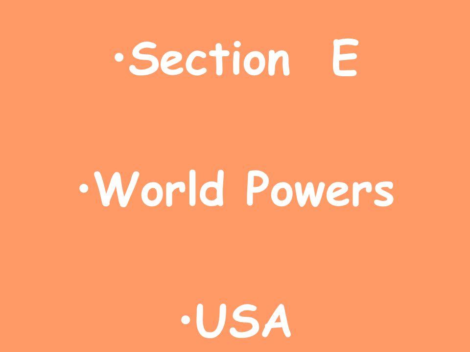 Section E World Powers USA