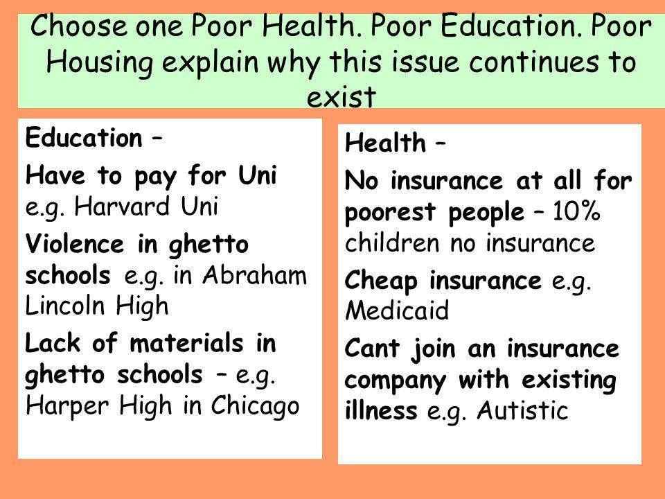Choose one Poor Health. Poor Education